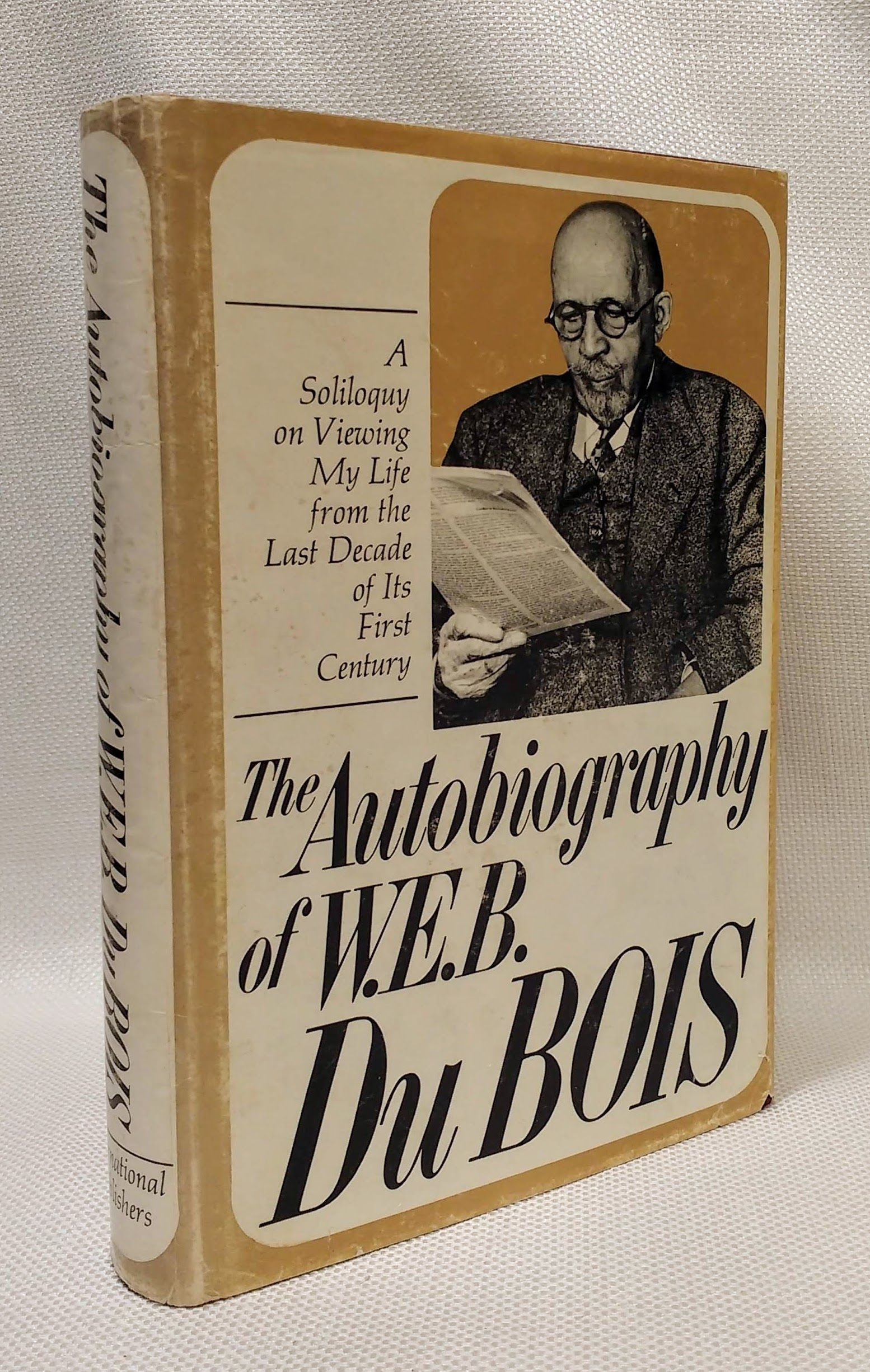 The Autobiography of W. E. B. Du Bois: A Soliloquy on Viewing My Life from the Last Decade of its First Century, Du Bois, W. E. B.
