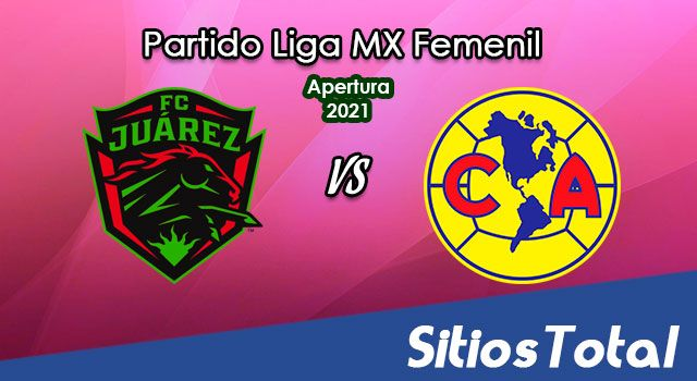 FC Juarez vs América en Vivo – Transmisión por TV, Fecha, Horario, MxM, Resultado – J9 de Apertura 2021 de la Liga MX Femenil
