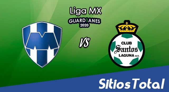 Monterrey vs Santos en Vivo – Liga MX – Guardianes 2020 – Sábado 8 de Agosto del 2020