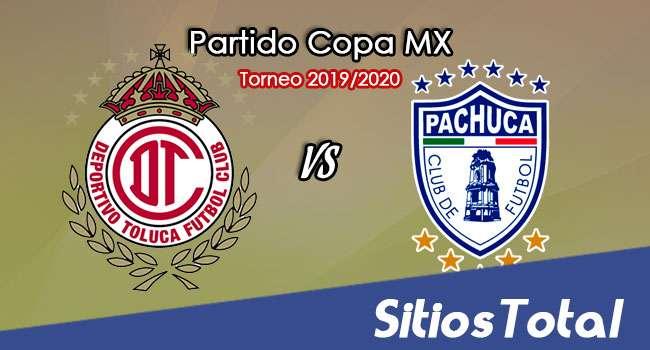 Toluca vs Pachuca en Vivo – Vuelta Cuartos de Final – Copa MX – Martes 18 de Febrero del 2020