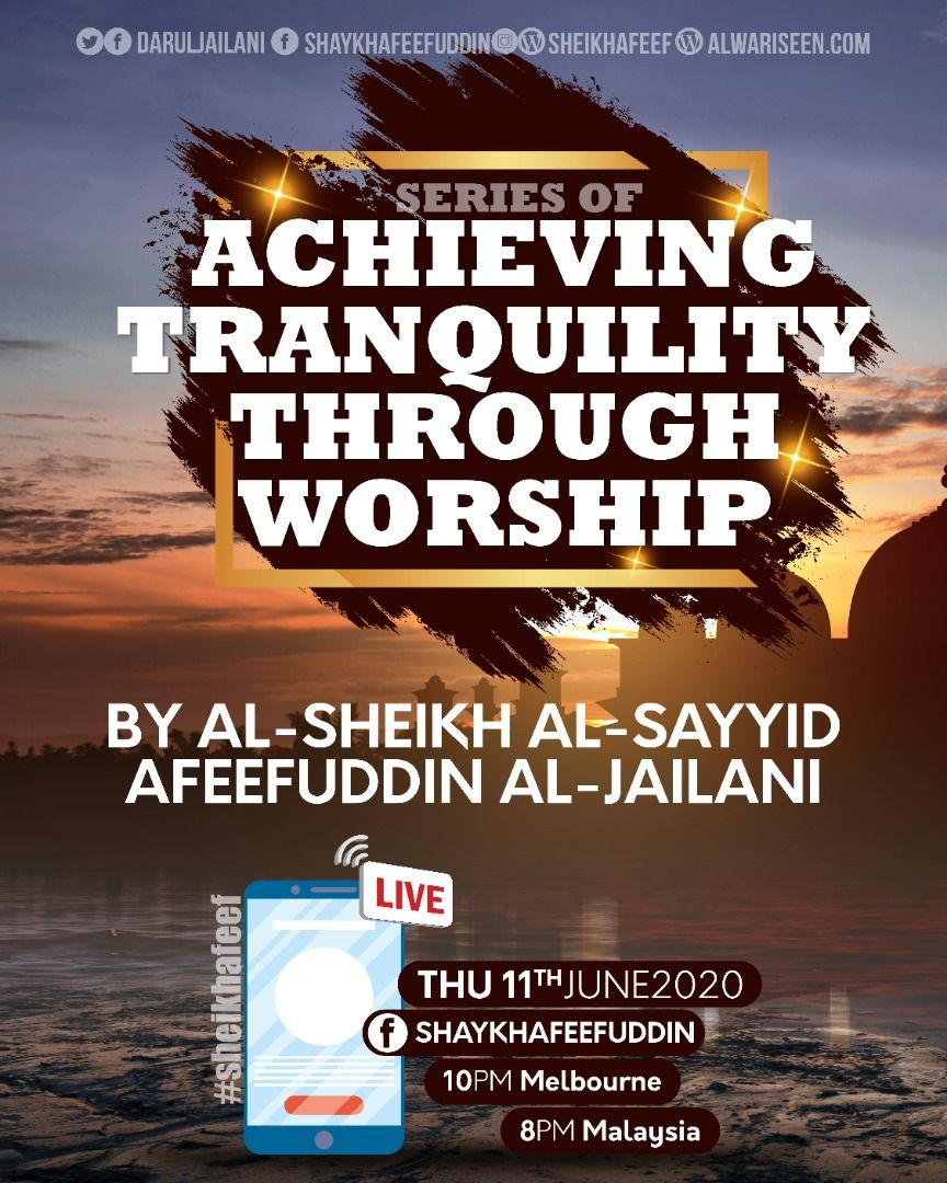 Achieving Tranquility Through Worship – 11 June 2020