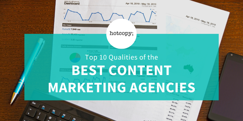 Top 10 Qualities of the Best Content Marketing Agencies - Hotcopy