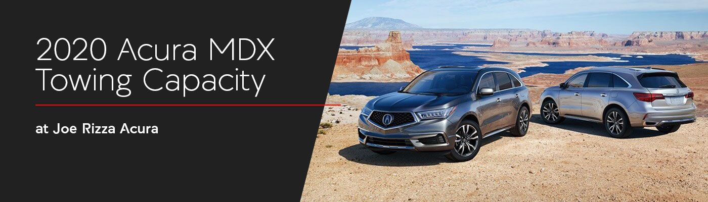2020 Acura MDX Towing Capacity at Joe Rizza Acura