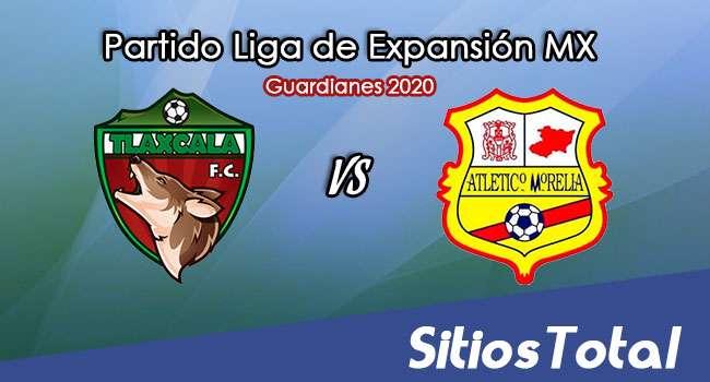 Tlaxcala FC vs Atlético Morelia en Vivo – Liga de Expansión MX – Guardianes 2020 – Miércoles 2 de Diciembre del 2020