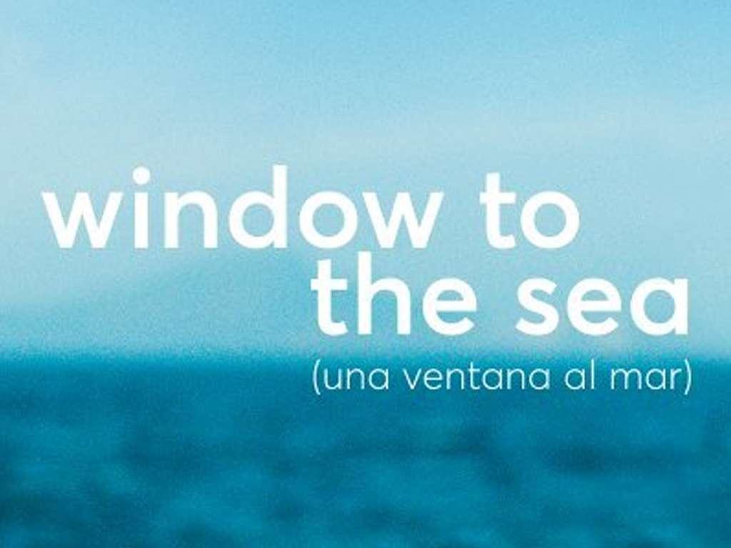 Παράθυρο στη Θάλασσα (Una ventana al mar) Movie
