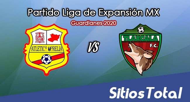 Atlético Morelia vs Tlaxcala FC en Vivo – Partido de Vuelta – Cuartos de Final – Liga de Expansión MX – Guardianes 2020 – Sábado 5 de Diciembre del 2020