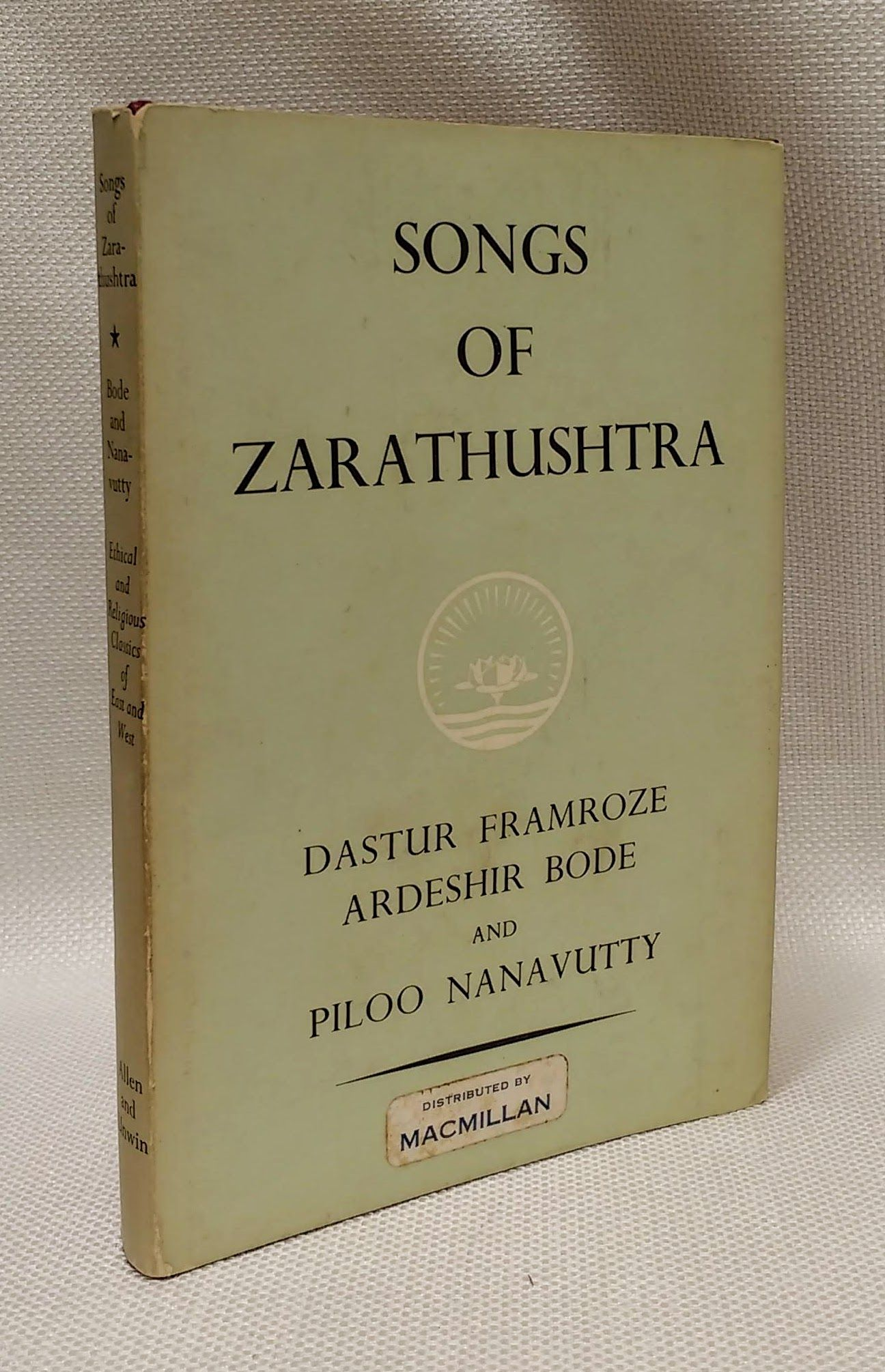 Songs of Zarathushtra: The Gathas, Bode, Dastur Framroze Ardeshir; Nanavutty, Piloo
