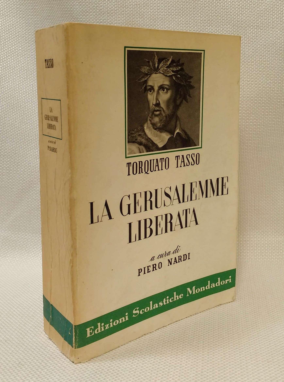 La Gerusalemme liberata, Tasso, Torquato; Nardi, Piero [introduction and notes]