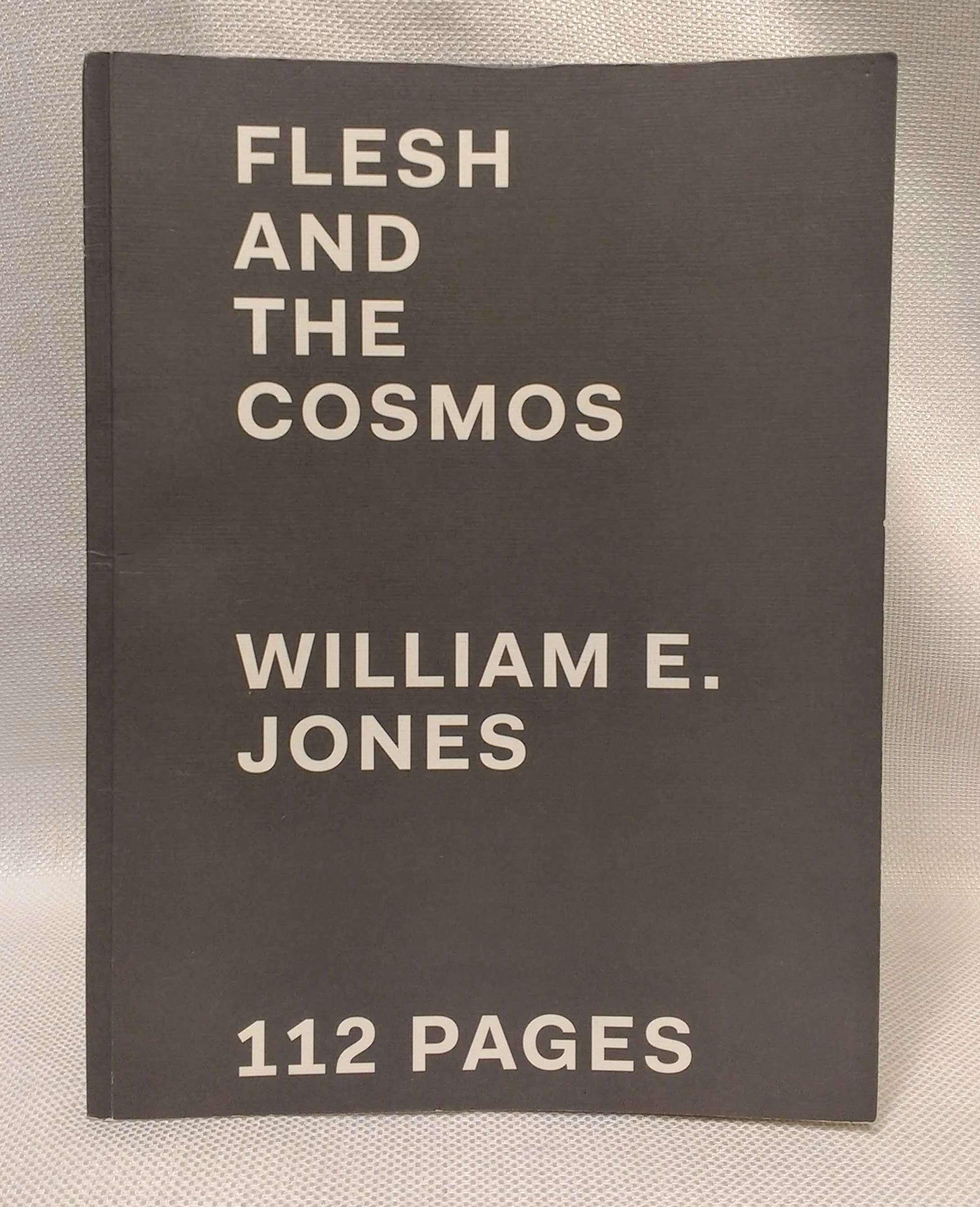 Flesh and the Cosmos, William E. Jones