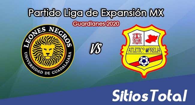 Leones Negros vs Atlético Morelia en Vivo – Liga de Expansión MX – Guardianes 2020 – Miércoles 28 de Octubre del 2020