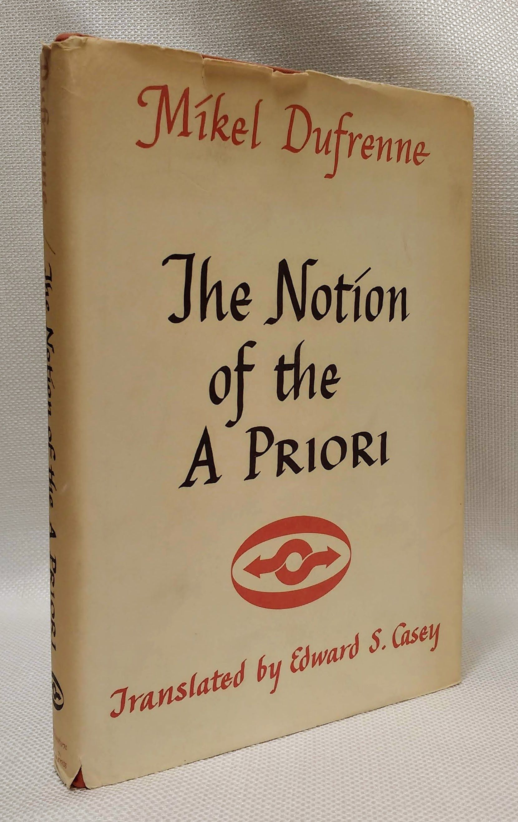 The Notion of the A Priori (Northwestern University Studies in Phenomenology & Existential Philosophy), Dufrenne, Mikel