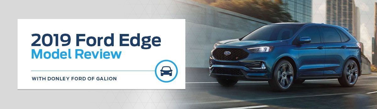 2019 Ford Edge Model Overview at Donley Ford of Galion