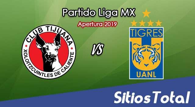 Ver Xolos Tijuana vs Tigres en Vivo – Apertura 2019 de la Liga MX