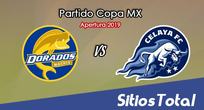 Dorados de Sinaloa vs Celaya en Vivo – Copa MX – Miércoles 7 de Agosto del 2019