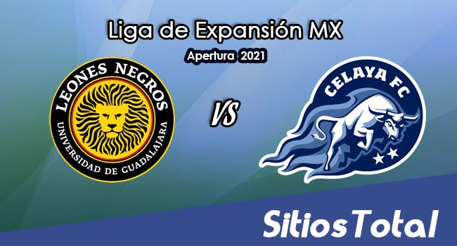 Leones Negros vs Celaya en Vivo – Canal de TV, Fecha, Horario, MxM, Resultado – J12 de Apertura 2021 de la  Liga de Expansión MX