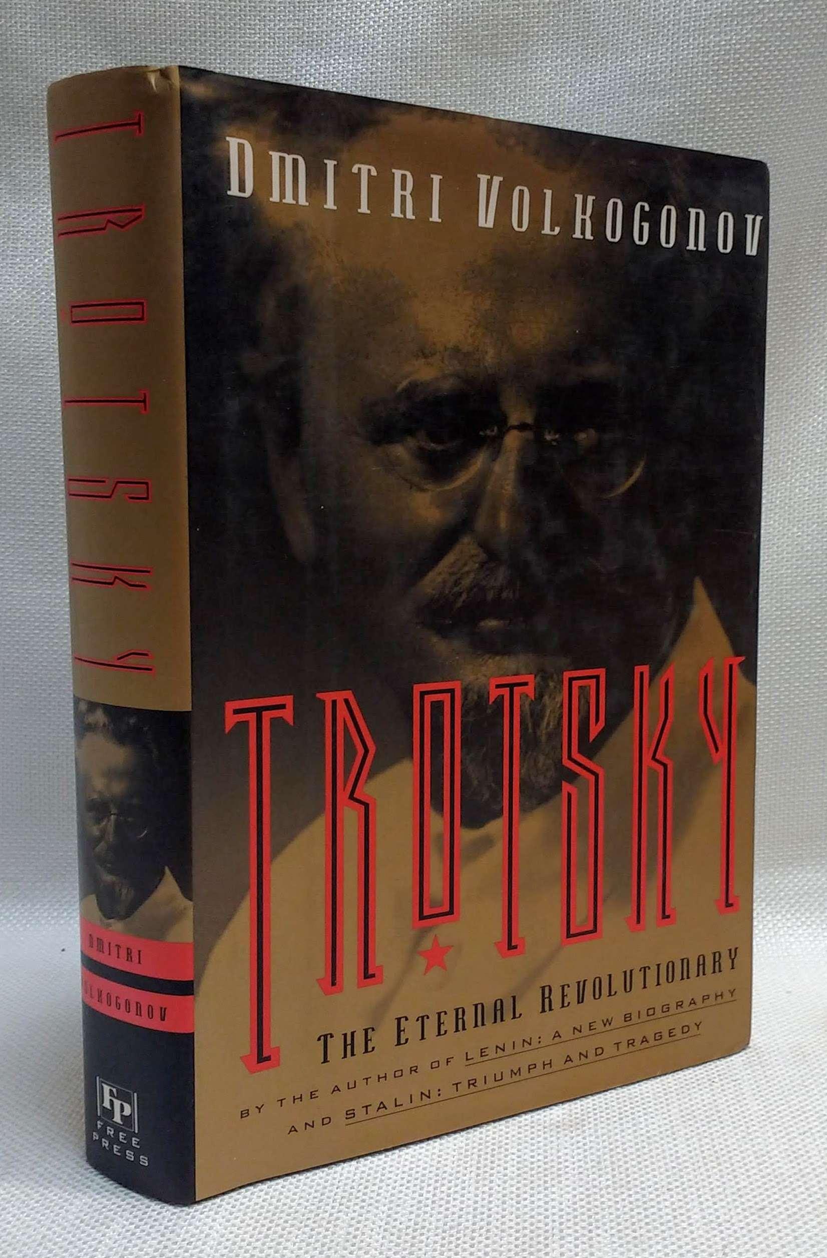 Trotsky: The Eternal Revolutionary, Volkogonov, Dmitri