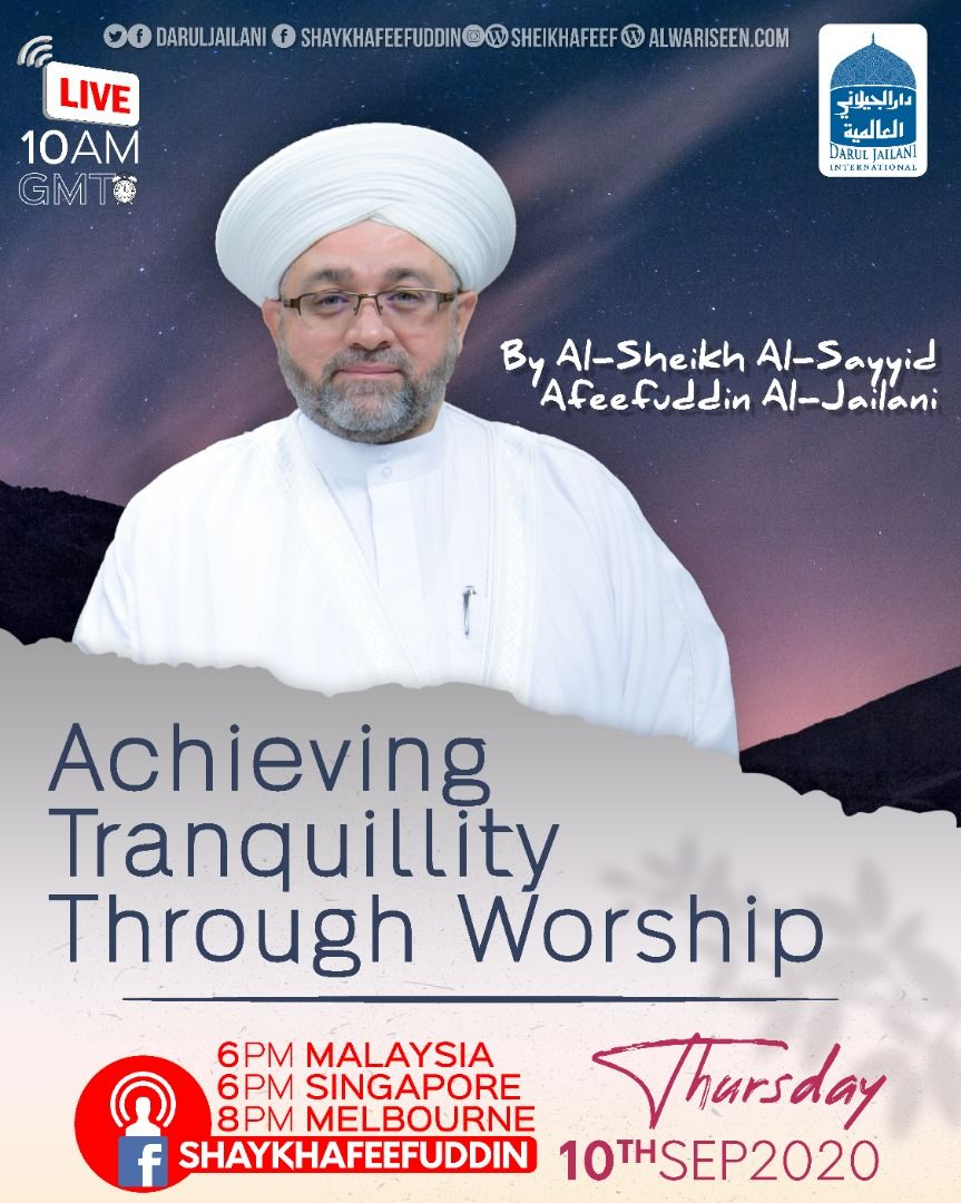 Achieving Tranquility Through Worship | 10 Sept 2020 | Weekly
