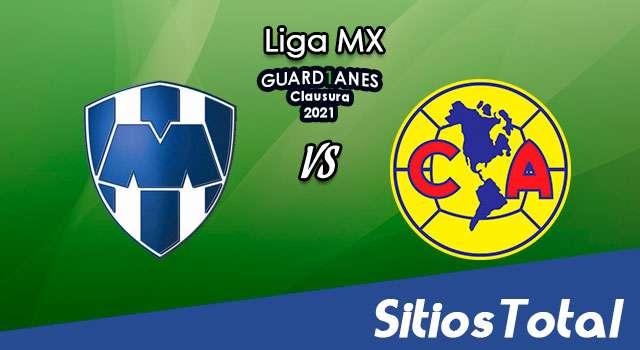 Monterrey vs América en Vivo – Canal de TV, Fecha, Horario, MxM, Resultado – J2 de Guardianes 2021 de la Liga MX