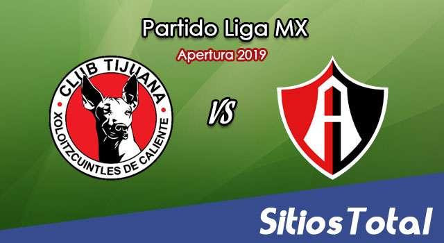 Ver Xolos Tijuana vs Atlas en Vivo – Apertura 2019 de la Liga MX