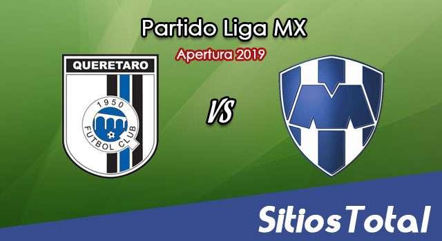 Ver Querétaro vs Monterrey en Vivo – Apertura 2019 de la Liga MX