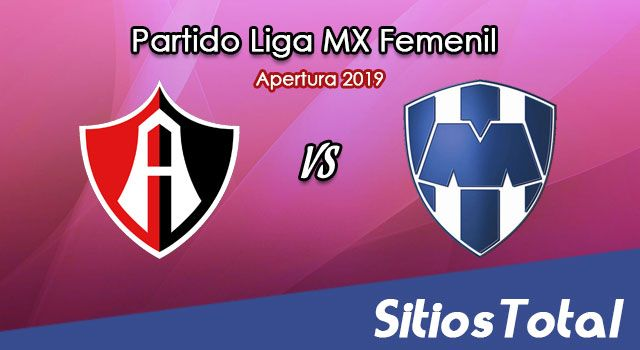 Ver Atlas vs Monterrey en Vivo – Ida Cuartos de Final – Liga MX Femenil – Apertura 2019 – Jueves 14 de Noviembre del 2019