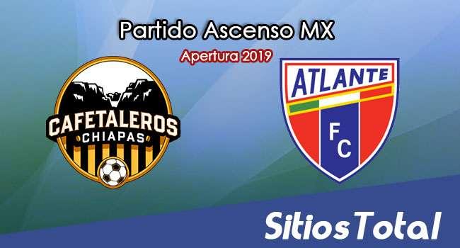 Ver Cafetaleros de Chiapas vs Atlante en Vivo – Ascenso MX en su Torneo de Apertura 2019