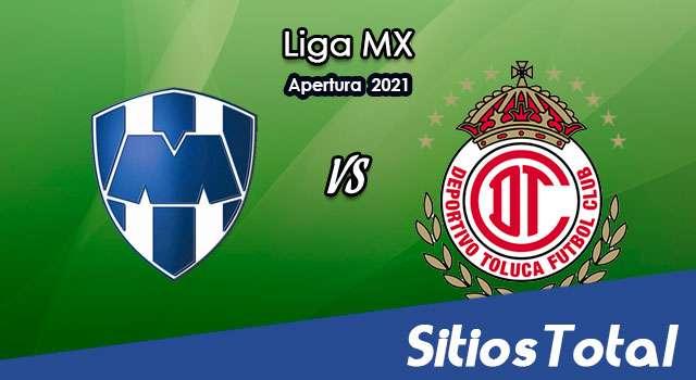 Monterrey vs Toluca en Vivo – Canal de TV, Fecha, Horario, MxM, Resultado – J11 de Apertura 2021 de la Liga MX