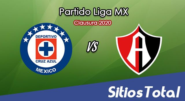 Ver Cruz Azul vs Atlas en Vivo – Clausura 2020 de la Liga MX