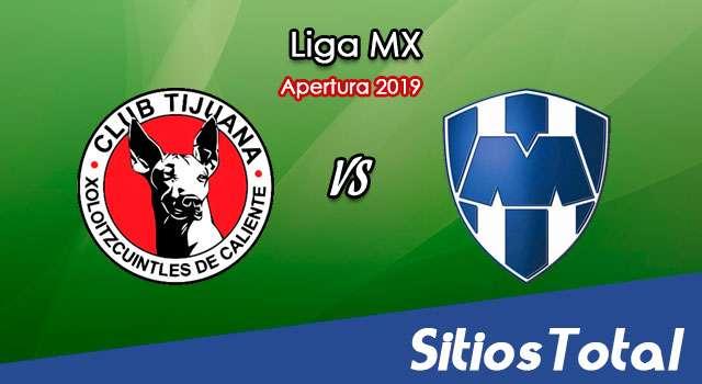 Ver Xolos Tijuana vs Monterrey en Vivo – Apertura 2019 de la Liga MX