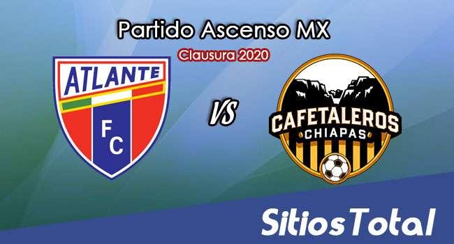Ver Atlante vs Cafetaleros de Chiapas en Vivo – Ascenso MX en su Torneo de Clausura 2020