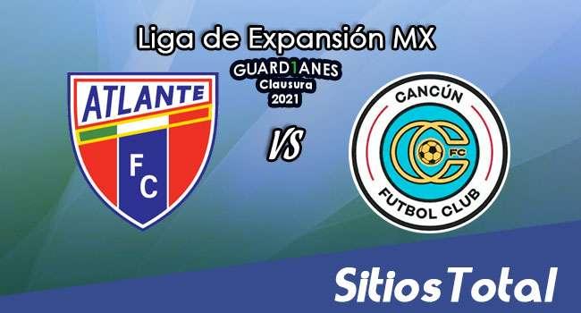 Atlante vs Cancún FC en Vivo – Canal de TV, Fecha, Horario, MxM, Resultado – Recalificación de Guardianes Clausura 2021 de la  Liga de Expansión MX