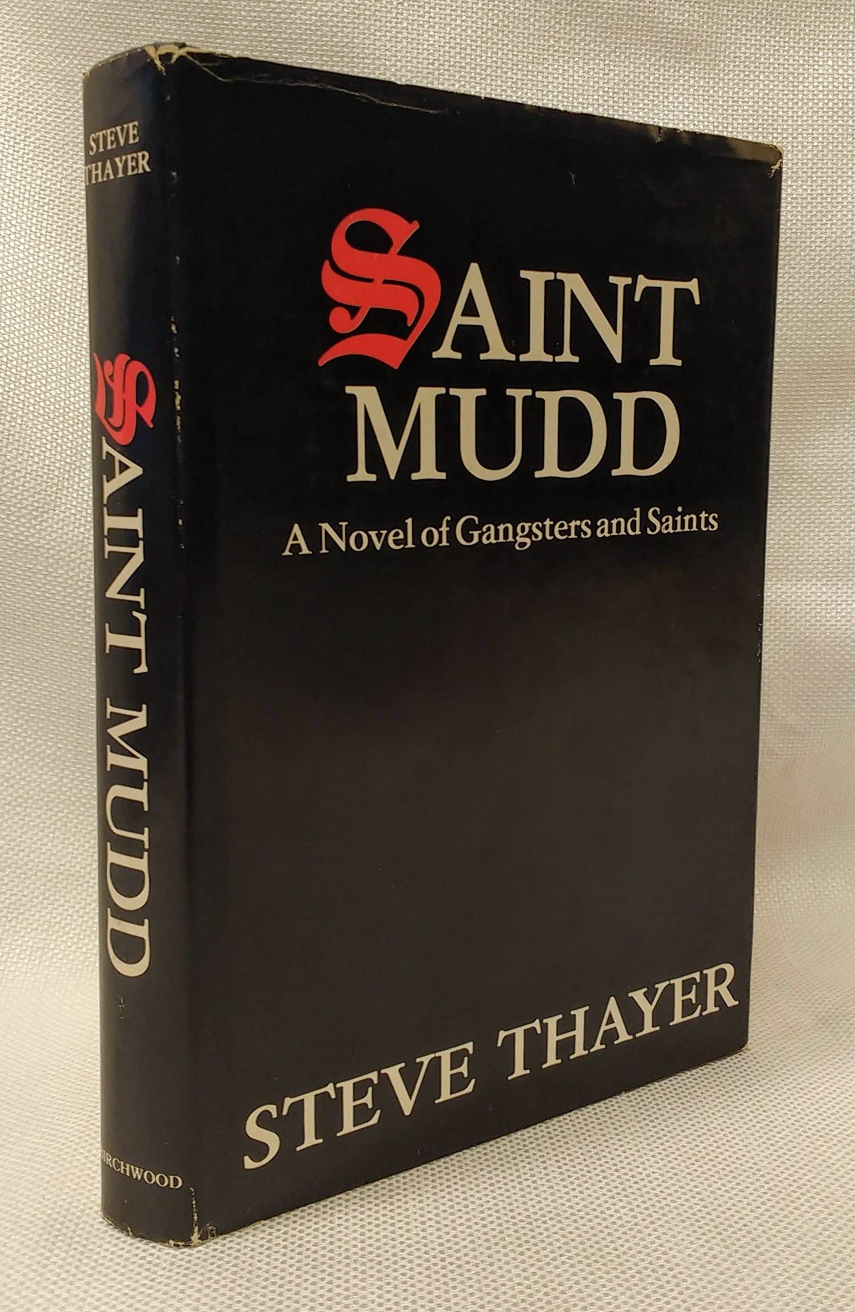 Saint Mudd: A Novel of Gangsters & Saints, Thayer, Steve
