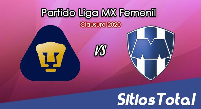 Ver Pumas vs Monterrey en Vivo – Liga MX Femenil – Clausura 2020 – Sábado 18 de Enero del 2020
