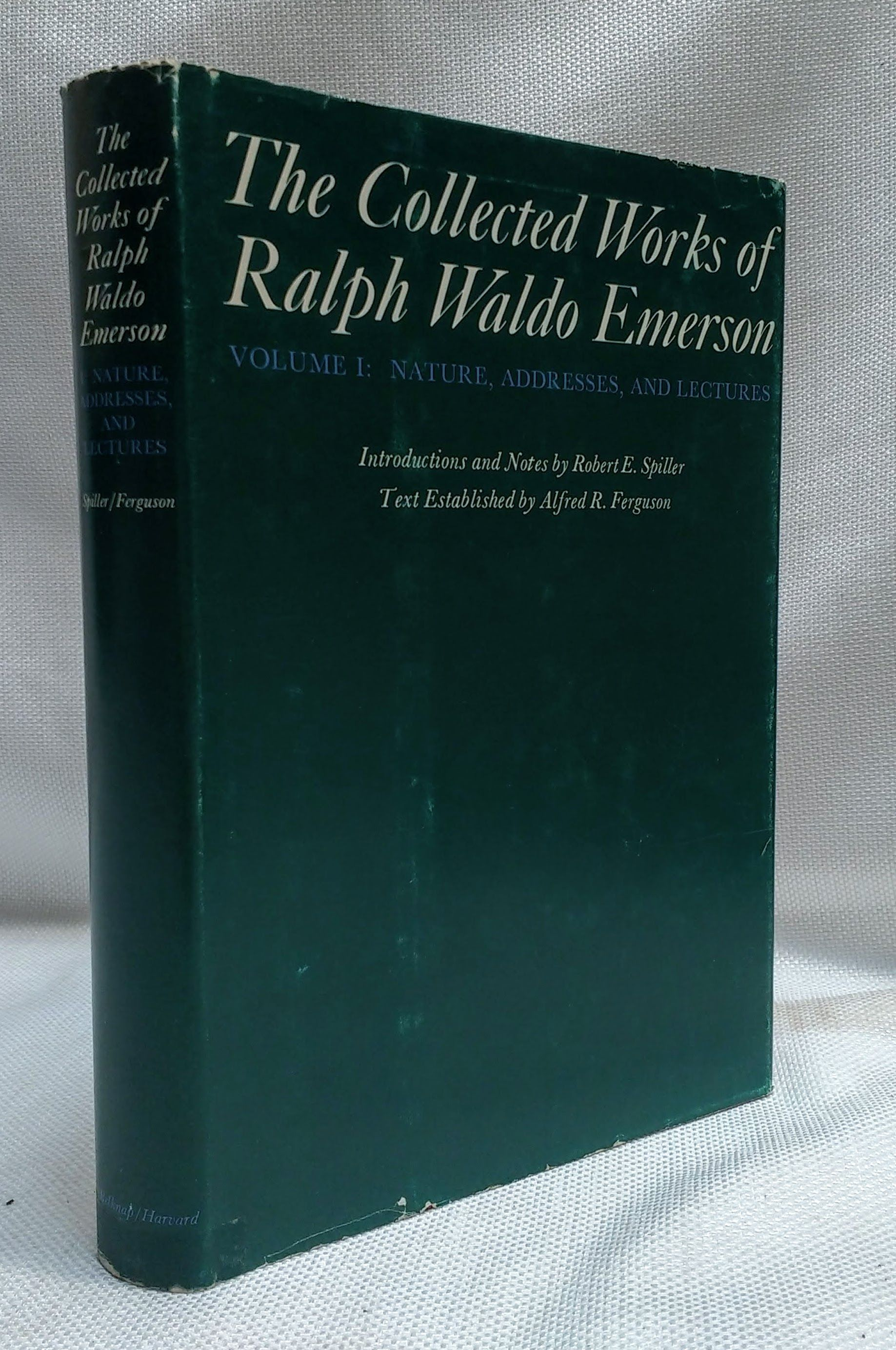 Collected Works of Ralph Waldo Emerson, Volume I: Nature, Addresses, and Lectures, Emerson, Ralph Waldo; Spiller, Robert E. [Editor]; Ferguson, Alfred R. [Editor];