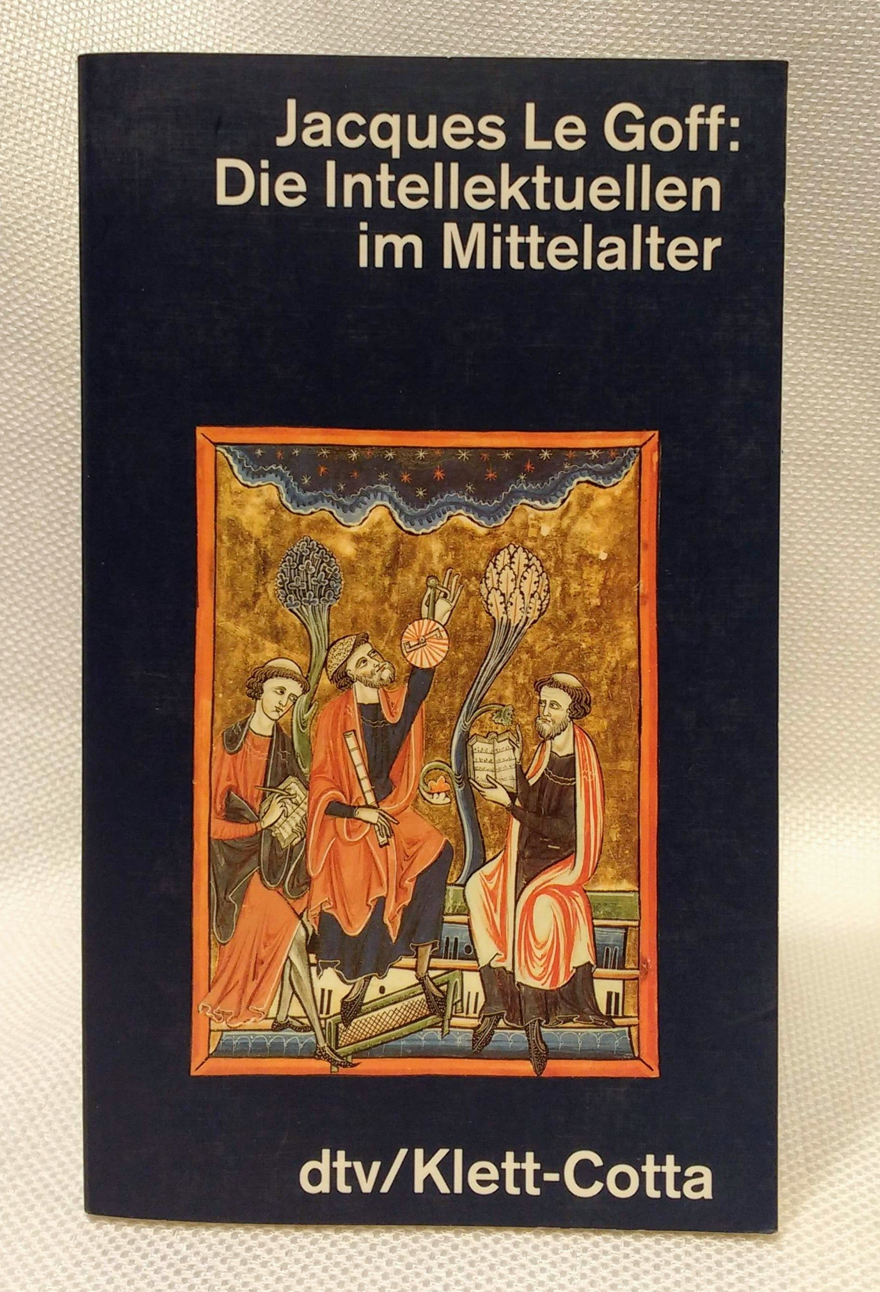 Die Intellektuellen im Mittelalter, Le Goff, Jacques