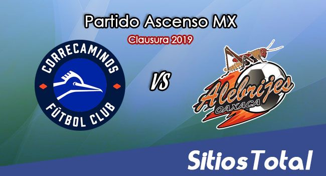 Ver Correcaminos vs Alebrijes de Oaxaca en Vivo – Ascenso MX en su Torneo de Apertura 2019