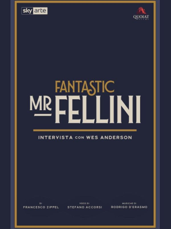 Υπέροχος Κύριος Φελίνι Συνέντευξη με τον Γουές Άντερσον Fantastic Mr Fellini Intervista Con Wes Anderson Poster