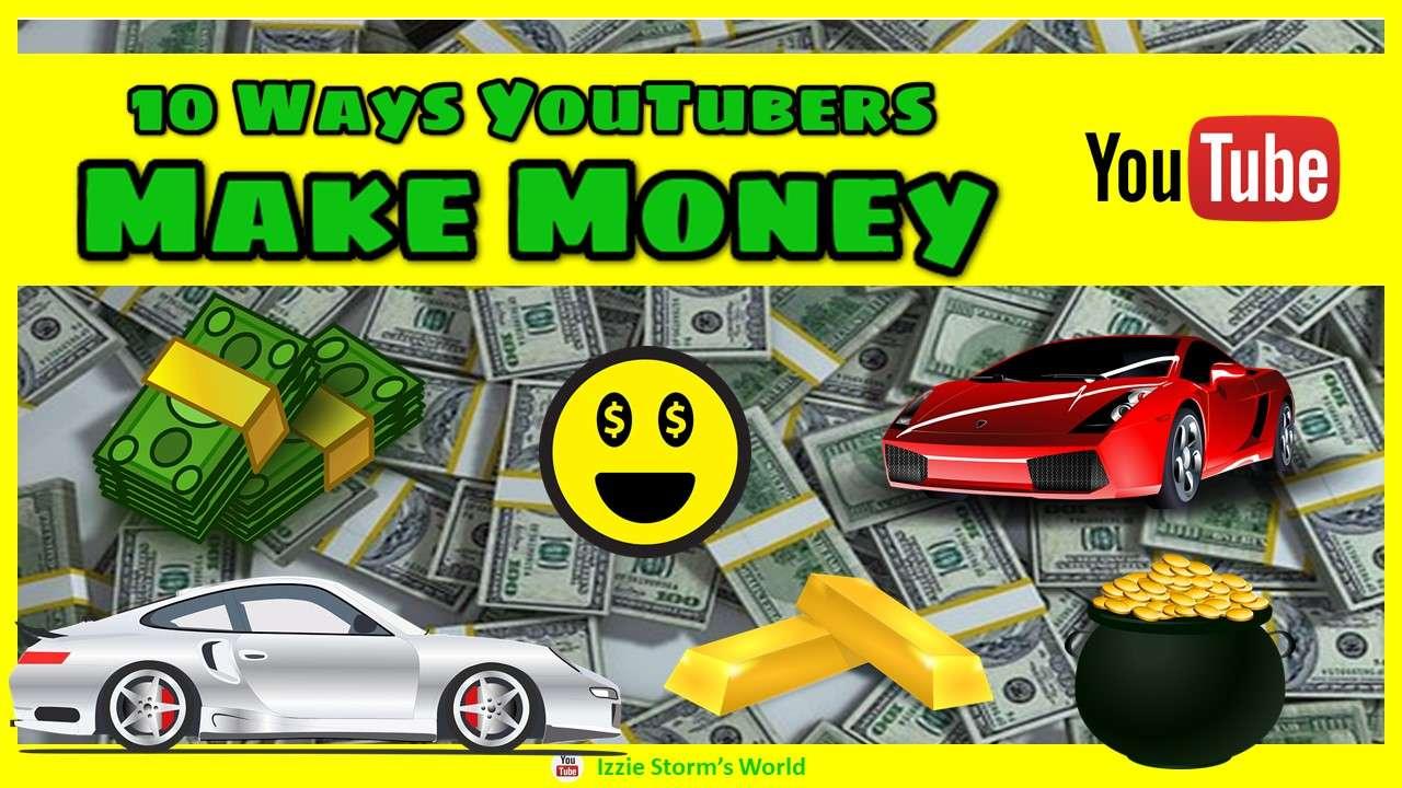 10 Ways YouTubers Make Money Online In 2019