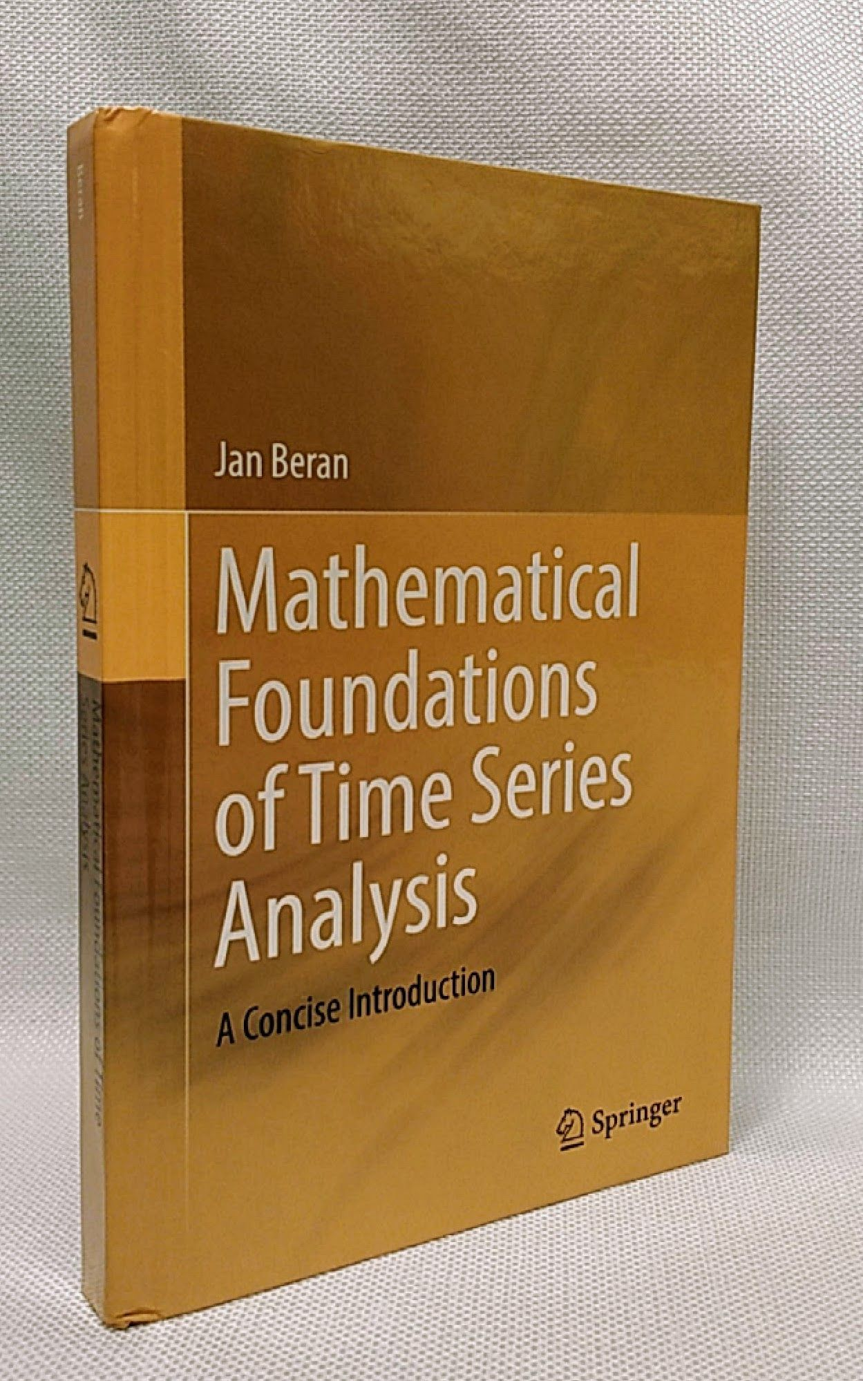 Mathematical Foundations of Time Series Analysis: A Concise Introduction, Beran, Jan