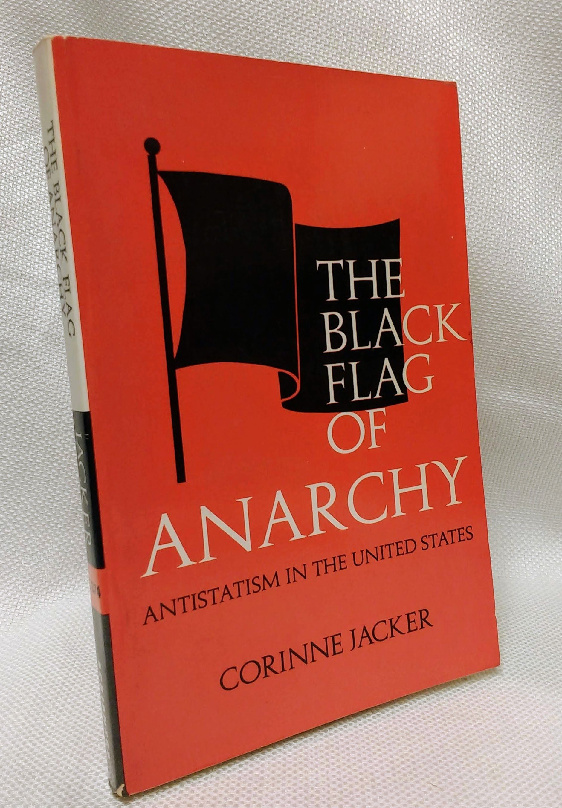 The Black Flag of Anarchy: Antistatism in the United States, Jacker, Corinne