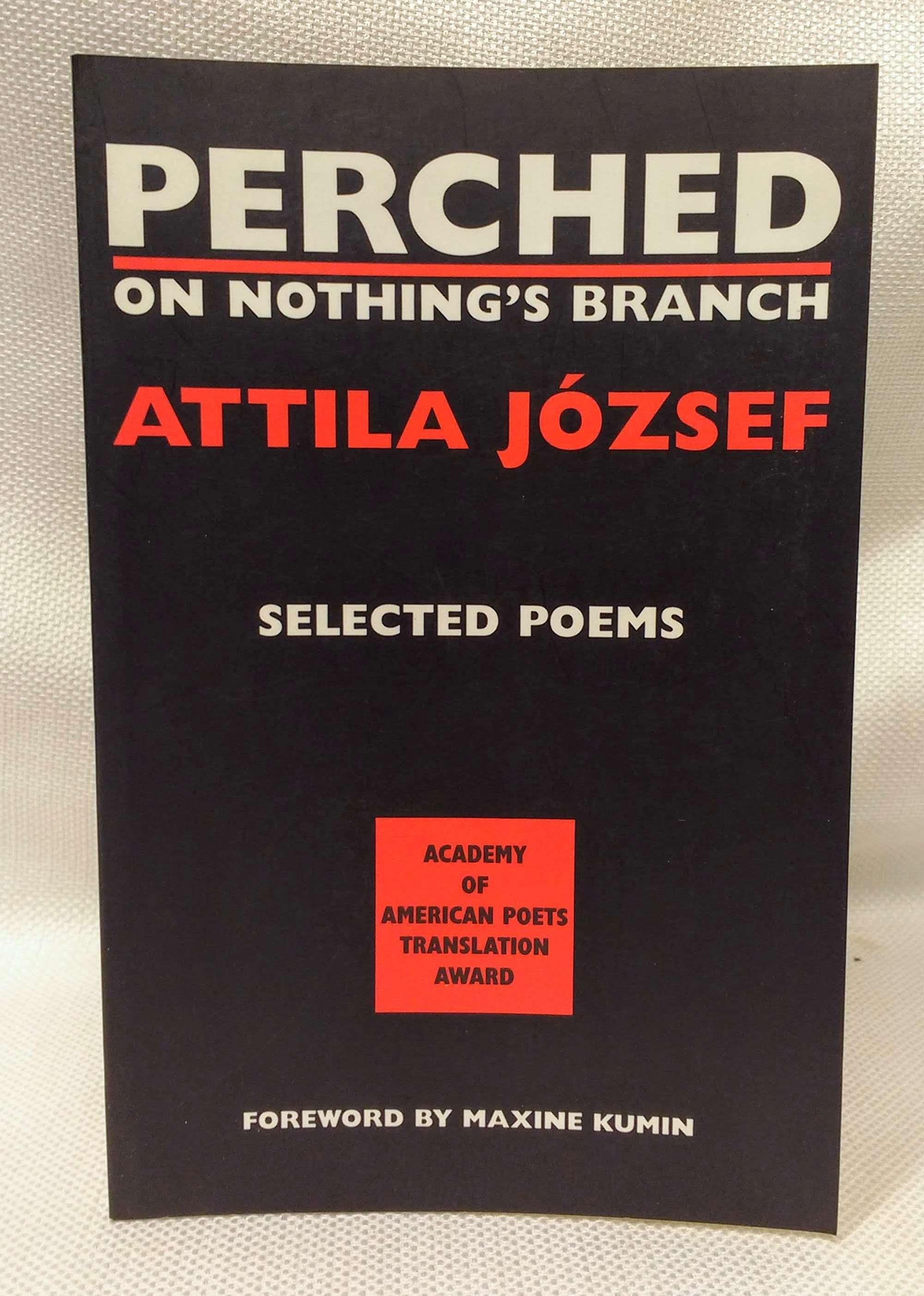 Perched on Nothing's Branch, Jozsef, Attila; Hargitai, Peter [Translator]