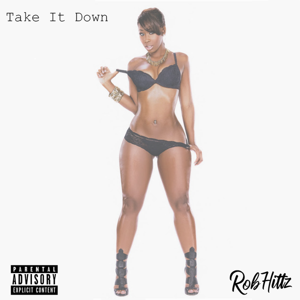 Rob Hittz – Take It Down