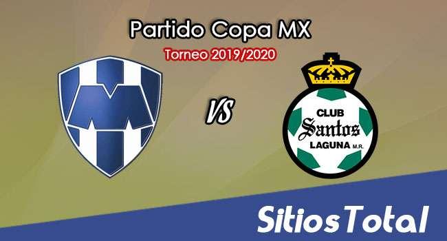 Monterrey vs Santos en Vivo – Vuelta Cuartos de Final – Copa MX – Miércoles 19 de Febrero del 2020