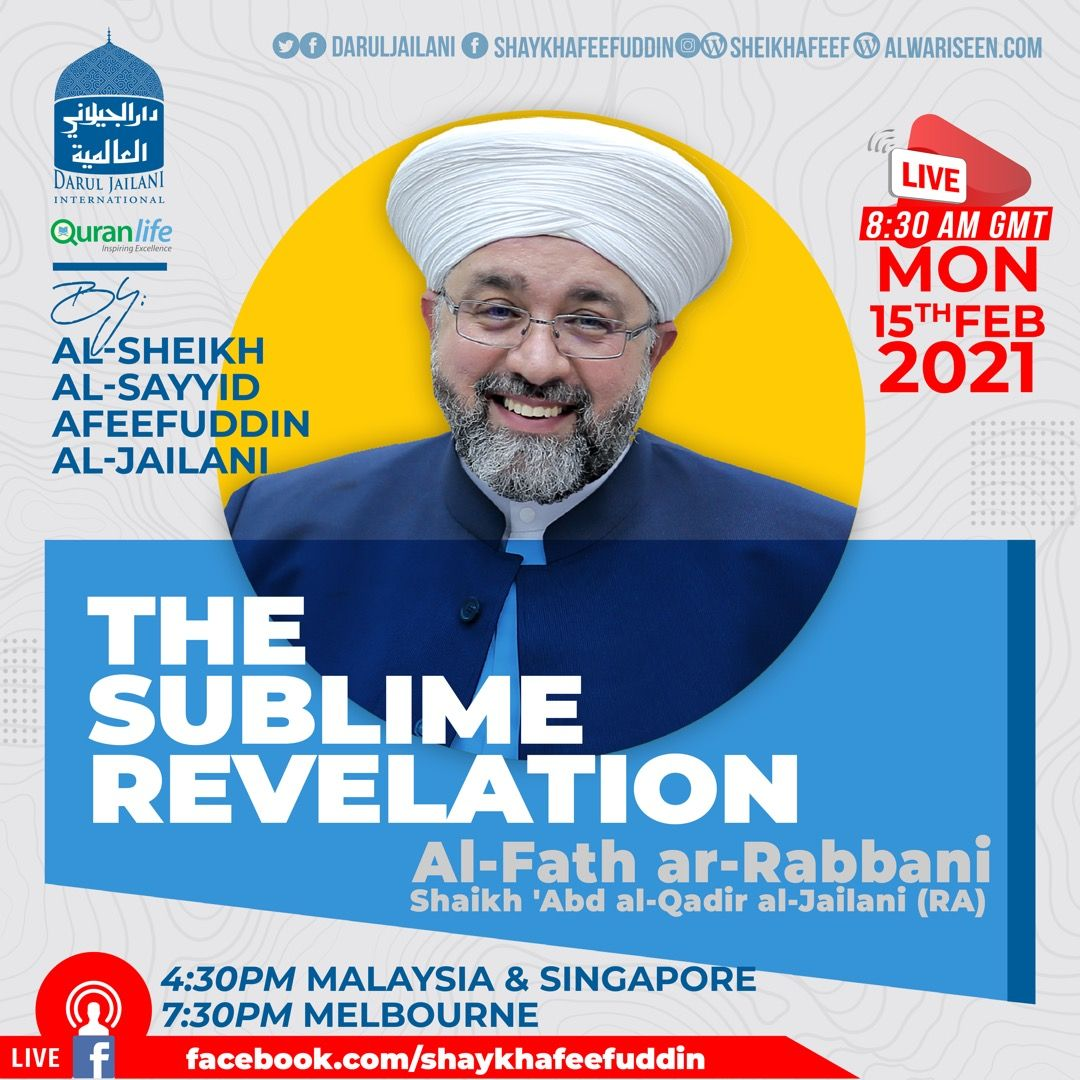 Al-Fath ar-Rabbani – The Sublime Revelation   15 Feb 2021   Weekly Classes