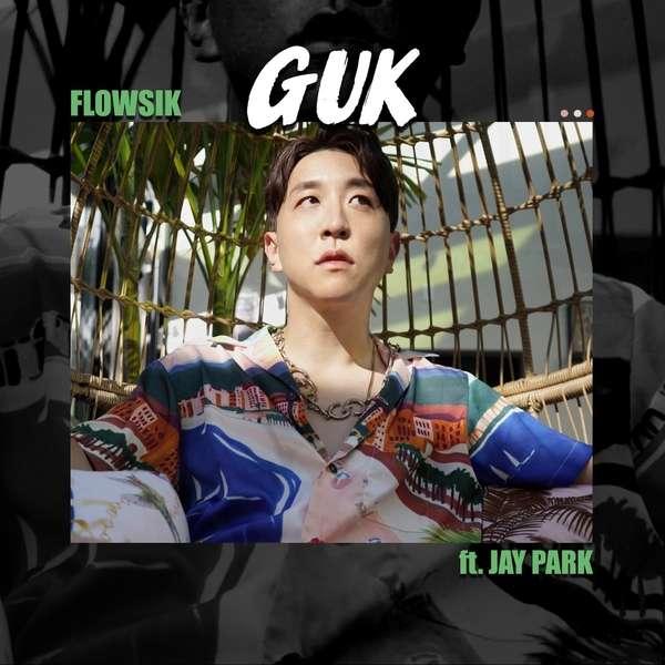 플로우식 (Flowsik) – Guk (feat. Jay Park) MP3