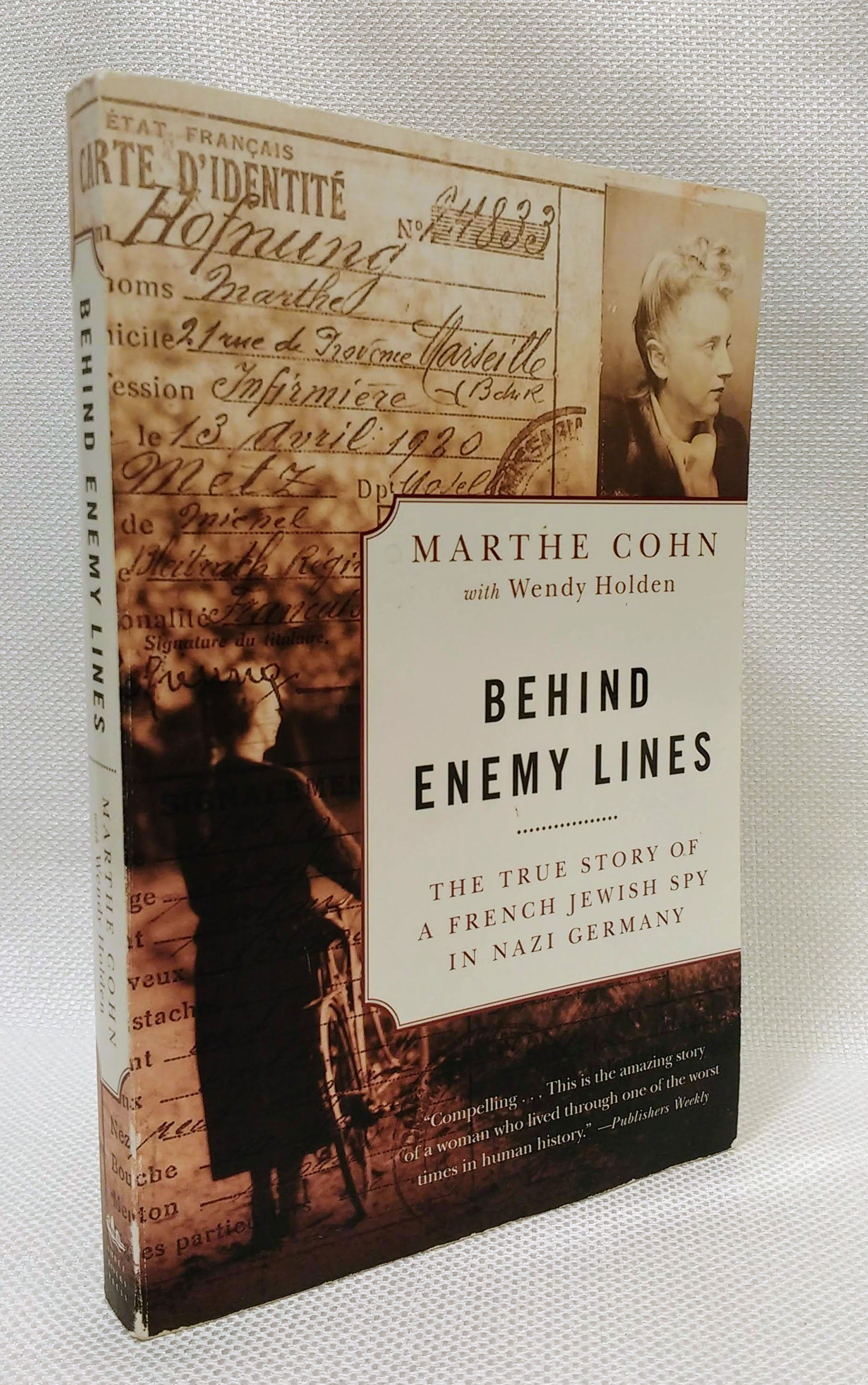 Behind Enemy Lines: The True Story of a French Jewish Spy in Nazi Germany, Cohn, Marthe; Holden, Wendy