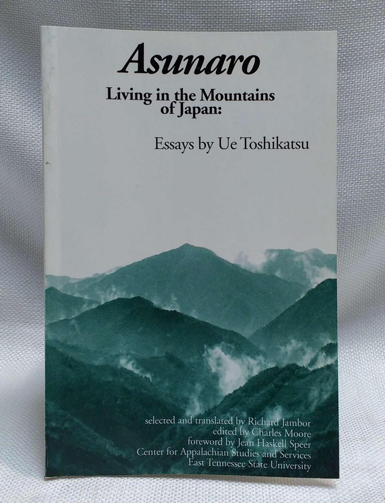 Asunaro: Living in the mountains of Japan : essays by Ue Toshikatsu, Toshikatsu, Ue