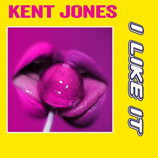 Kent Jones – I Like It