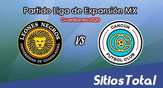 Leones Negros vs Cancún FC en Vivo – Liga de Expansión MX – Guardianes 2020 – Miércoles 21 de Octubre del 2020