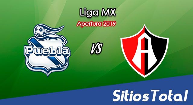 Ver Puebla vs Atlas en Vivo – Apertura 2019 de la Liga MX